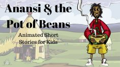 Anansi and the Pot of Beans (Animated Stories for Kids)